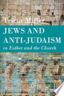 Jews and Anti Judaism in Esther and the Church
