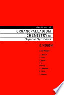 Handbook of Organopalladium Chemistry for Organic Synthesis, 2 Volume Set
