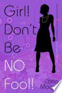 Girl Don T Be No Fool