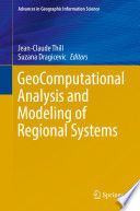 Geocomputational Analysis And Modeling Of Regional Systems