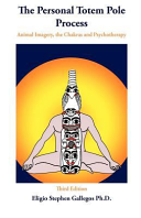 The Personal Totem Pole: Animal Imagery, the Chakras and Psychotherapy