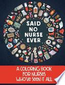 Said No Nurse Ever