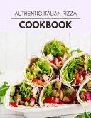 Authentic Italian Pizza Cookbook