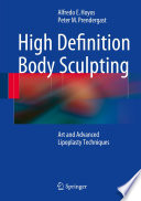 """High Definition Body Sculpting: Art and Advanced Lipoplasty Techniques"" by Alfredo E. Hoyos, Peter M. Prendergast"