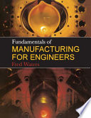 Fundamentals Of Manufacturing For Engineers Book PDF