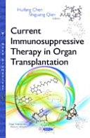 Current Immunosuppressive Therapy in Organ Transplantation