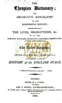 The Thespian Dictionary  Or  Dramatic Biography of the Eighteenth Century  Containing Sketches of the Lives  Productions   c  of All the Principal Managers  Dramatists  Composers  Commentators  Actors  and Actresses  of the United Kingdom  Interspersed with Several Original Anecdotes  and Forming a Concise History of the English Stage   With Portraits
