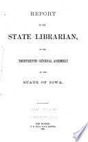 Report Of The State Librarian To The General Assembly Of The State Of Iowa