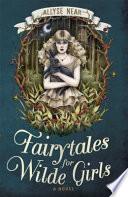 Fairytales for Wilde Girls