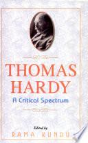 Thomas HardyA Critical Spectrum