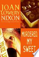 Murdered  My Sweet Book PDF
