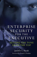 Enterprise Security for the Executive: Setting the Tone from the Top