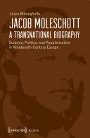 Jacob Moleschott - A Transnational Biography