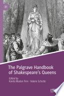 The Palgrave Handbook Of Shakespeare S Queens