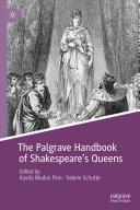 The Palgrave Handbook of Shakespeare's Queens