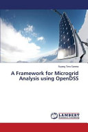 A Framework for Microgrid Analysis Using OpenDSS Book