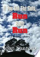 If You Got the Guts  Run Baby Run Book