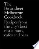 """The Broadsheet Melbourne Cookbook"" by Broadsheet Media"