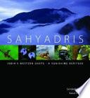 Sahyadris, India's Western Ghats, a Vanishing Heritage