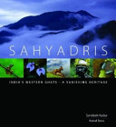 Sahyadris India S Western Ghats A Vanishing Heritage Book PDF