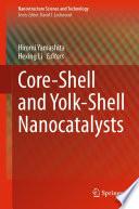 Core Shell and Yolk Shell Nanocatalysts Book