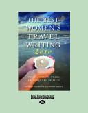 The Best Womens Travel Writing 2010
