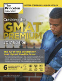 Cracking the GMAT Premium Edition with 6 Computer Adaptive Practice Tests  2017 Book