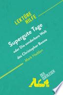 Supergute Tage oder Die sonderbare Welt des Christopher Boone von Mark Haddon (Lektürehilfe)