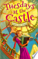 """Tuesdays at the Castle"" by Jessica Day George"