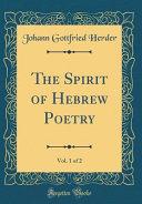 The Spirit of Hebrew Poetry  Vol  1 of 2  Classic Reprint