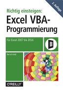 Richtig einsteigen: Excel VBA-Programmierung: Für Microsoft Excel ...