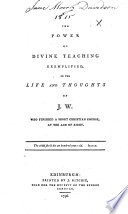 The Power of Divine Teaching Exemplified  in the Life and Thoughts of J  W  who Finished a Short Christian Course  at the Age of Eight Book PDF