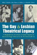 The Gay   Lesbian Theatrical Legacy Book PDF