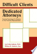 Difficult Clients--dedicated Attorneys