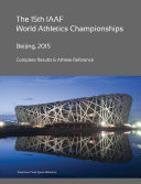 15th World Athletics Championships   Beijing 2015  Complete Results   Athlete Reference