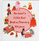 Orchard s Little Red Book of Nursery Rhymes