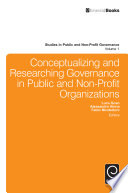 Conceptualizing and Researching Governance in Public and Non Profit Organizations