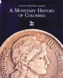 A Monetary History of Colombia