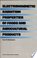 Electromagnetic Radiation Properties of Foods and Agricultural Products