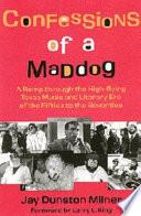 Confessions of a Maddog