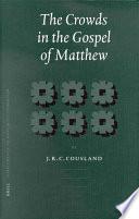 The Crowds In The Gospel Of Matthew