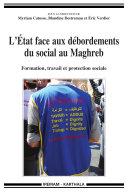Pdf L'Etat face aux débordements du social au Maghreb. Formation, travail et protection sociale Telecharger