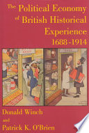 The Political Economy of British Historical Experience  1688 1914 Book