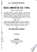 La aviceptológia,ó Manual completo de caza y pesca