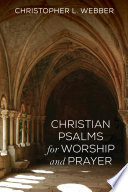 Christian Psalms For Worship And Prayer