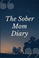 The Sober Mom Diary