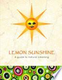 Lemon Sunshine   A Guide to Natural Living Book