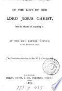 Of the love of our lord Jesus Christ  and the means of acquiring it  Tr  ed  by H J  Coleridge Book PDF
