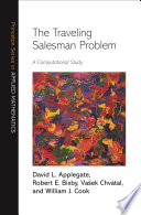 """The Traveling Salesman Problem: A Computational Study"" by David L. Applegate, Robert E. Bixby, Vašek Chvátal, William J. Cook"