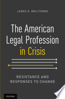 The American Legal Profession in Crisis Book